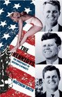 The Kennedys The Conspiracy to Destroy a Dynasty