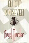 A Royal Murder (Eleanor Roosevelt, Bk 13)