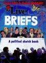 Live Briefs A Political Sketchbook