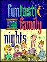 Funtastic Family Nights: 19 Family Night Programs