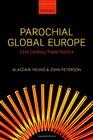 Parochial Global Europe 21st Century Trade Politics