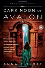 Dark Moon of Avalon A Novel of Trystan and Isolde