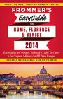 Frommer's EasyGuide to Rome Florence and Venice  2014