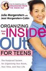 Organizing from the Inside Out for Teens The Foolproof System for Organizing Yo