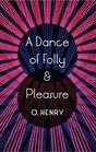 Dance of Folly and Pleasure
