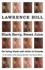 Black Berry Sweet Juice On Being Black and White in Canada