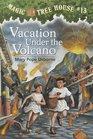 Vacation Under the Volcano (Magic Tree House, Bk 13)