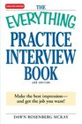 The Everything Practice Interview Book Make the best impression  and get the job you want