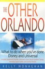 The Other Orlando, Third Edition: What To Do When You've Done Disney and Universal (Other Orlando: What to Do When You've Done Disney & Universal)