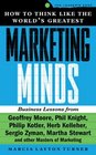 How to Think Like the World's Greatest Marketing Minds