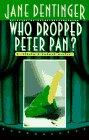 Who Dropped Peter Pan? (Jocelyn O'Roarke Mystery)