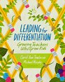 Leading for Differentiation Growing Teachers Who Grow Kids