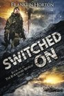 Switched On Book Six in The Borrowed World Series