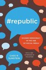 Republic Divided Democracy in the Age of Social Media