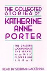 The Collected Stories of Katherine Anne Porter The Cracked Looking Glass/the Grave/Magic/Flowering Judas