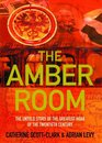 The Amber Room The Controversial Truth About the Greatest Hoax of the Twentieth Century