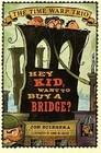 Hey Kid Want to Buy a Bridge