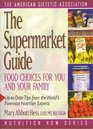 The Supermarket Guide Food Choices for You and Your Family