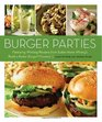 Burger Parties Recipes from Sutter Home Winery's Build a Better Burger Contest