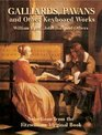 Galliards Pavans and Other Keyboard Works Selections from the Fitzwilliam Virginal Book