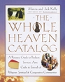 The Whole Heaven Catalog : A Resource Guide to Products, Services, Arts, Crafts  Festivals of Religious,  Spiritual,  Cooperative Communities