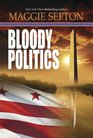 Bloody Politics (Molly Malone, Bk 3)
