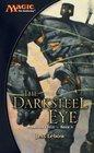 The Darksteel Eye (Mirrodin Cycle, Bk 2)