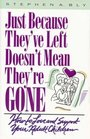 Just Because They've Left Doesn't Mean They're Gone