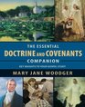The Essential Doctrine and Covenants Companion Key Insights To Your Gospel Study
