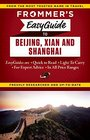 Frommer's EasyGuide to Beijing Xian and Shanghai