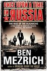 Once Upon a Time in Russia The Rise of the OligarchsA True Story of Ambition Wealth Betrayal and Murder