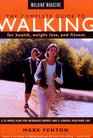 Walking Magazine's The Complete Guide To Walking for Health Fitness and Weight Loss