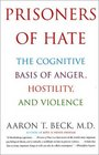 Prisoners of Hate  The Cognitive Basis of Anger Hostility and Violence