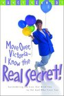 Move Over Victoria-I Know the Real Secret Surrendering the Lies that Bind You to the God Who Frees You