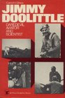 Jimmy Doolittle Daredevil Aviator and Scientist