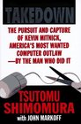 Takedown: The Pursuit and Capture of Kevin Mitnick, America's Most Wanted Computer Outlaw-By the Man Who Did It