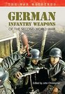 German Infantry Weapons of the Second World War The War Machines Volume 2