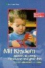 Mit Kindern spielen staunen entdecken und gestalten 2 Bde Bd1 Von A bis L