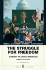 The Struggle for Freedom A History of African Americans Concise Edition Combined Volume