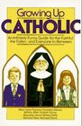 Growing Up Catholic:  An Infinitely Funny Guide for the Faithful, the Fallen, and Everyone In-Between