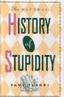 Natural History of Stupidity