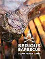 Serious Barbecue Smoke Char Baste  Brush Your Way to Great Outdoor Cooking