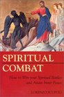 Spiritual Combat How to Win Your Spiritual Battles and Attain Peace