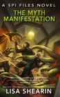 The Myth Manifestation A SPI Files Novel