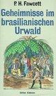 Geheimnisse im brasilianischen Urwald