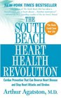 The South Beach Heart Health Revolution Cardiac Prevention That Can Reverse Heart Disease and Stop Heart Attacks and Strokes