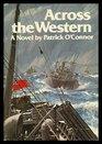 Across the Western A novel