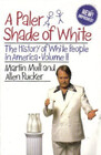 A Paler Shade of White The History of White People in America - Volume II