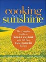 Cooking with Sunshine The Complete Guide to Solar Cuisine with 150 Easy SunCooked Recipes