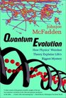Quantum Evolution How Physics' Weirdest Theory Explains Life's Biggest Mystery